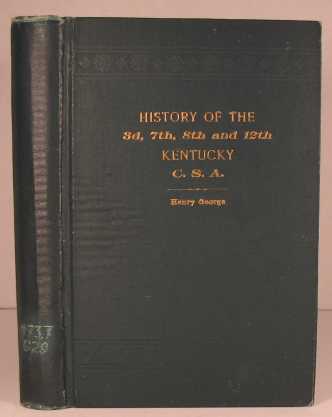 History of the 3d, 7th, 8th, and 12th Kentucky, CSA. Henry George.