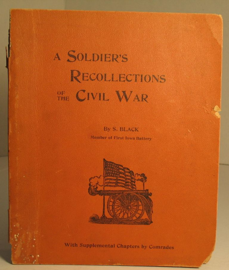 A Soldier's Recollections of the Civil War. Sam Black.