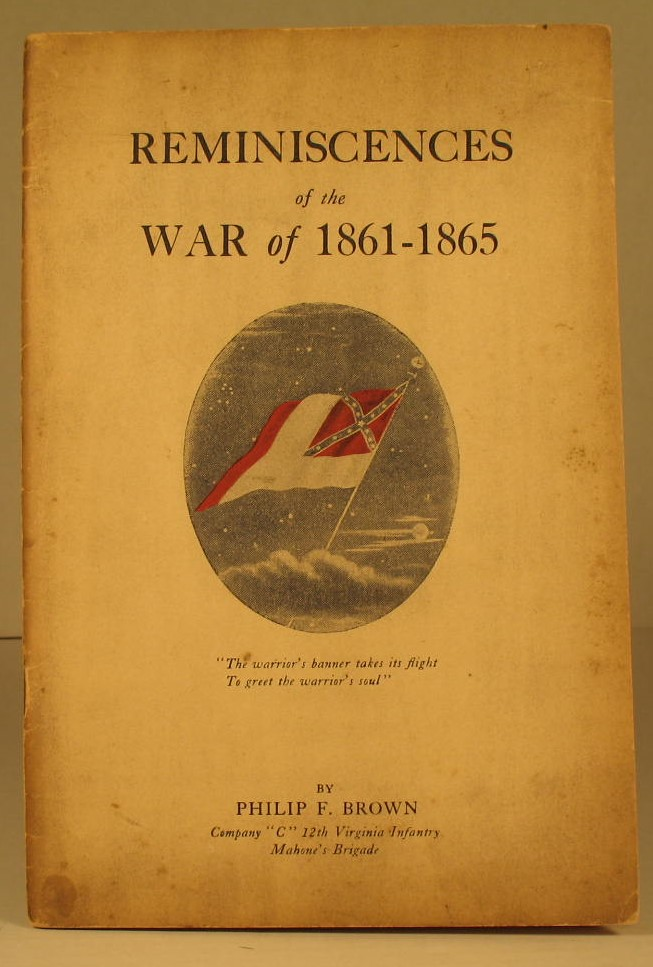 Reminiscences of the War, 1861-1865. Philip F. Brown.