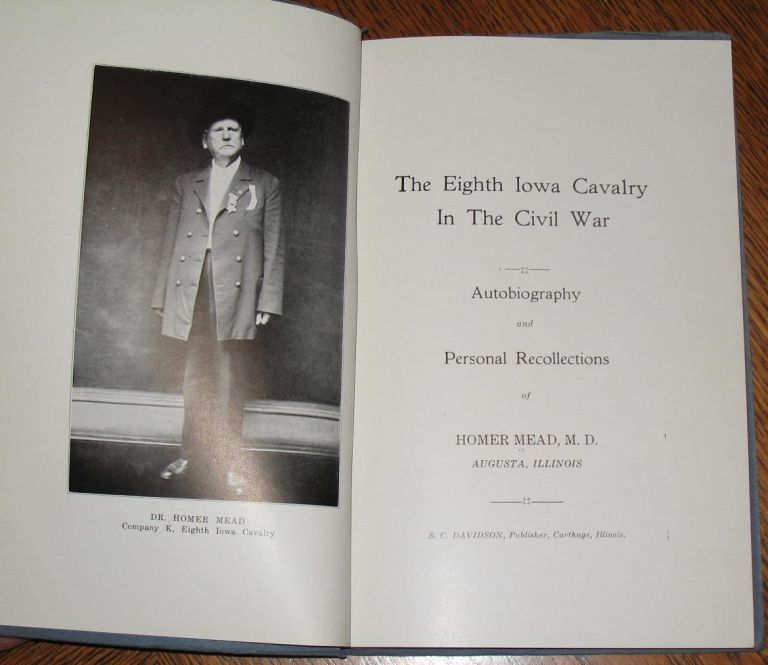 The Eighth Iowa Cavalry in the Civil War. Dr. Homer Mead.