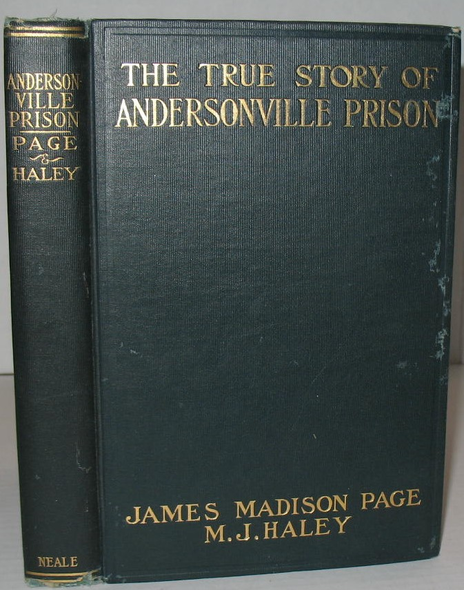 The True Story of Andersonville Prison: A Defense of Henry Wirz. James M. Page.