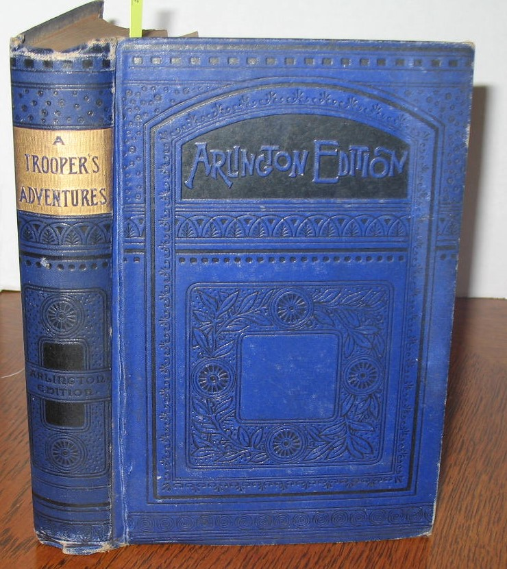 A Troopers Adventures in the War for the Union. Francis Adams, By A. Cavalryman.