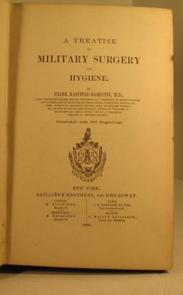 A Treatise on Military Surgery and Hygiene.