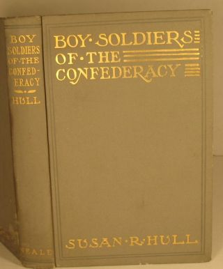 Boy Soldiers of the Confederacy. Susan Hull