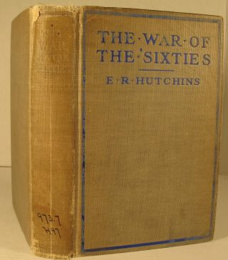 The War of the Sixties. E. R. Hutchins