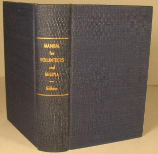 Manual of Instruction for the Volunteers and Militia of the Confederate States. William Gilham