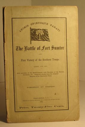 The Battle of Fort Sumter and First Victory of the Southern Troops, April 13th, 1861. n a