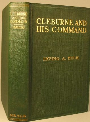 Cleburne and His Command. Capt. Irving Buck