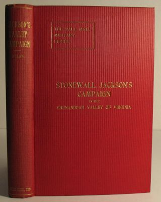 Stonewall Jackson's Campaign in the Shenandoah Valley of Virginia. LtCol William Allan