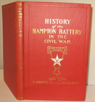 History of Hampton Battery F, Independent Pennsylvania Light Artillery. William Clark