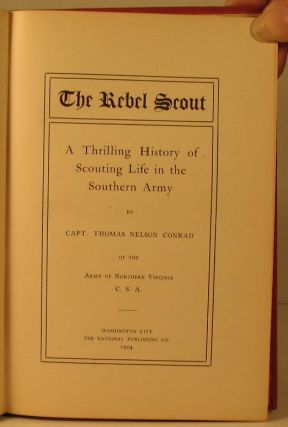 The Rebel Scout: A Thrilling History of Scouting Life in the Southern Army.