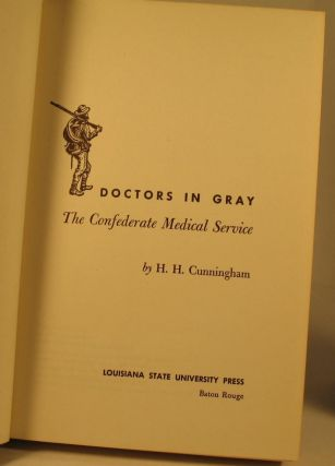 Doctors in Gray:The Confederate Medical Service.
