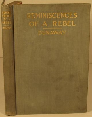 Reminiscences of a Rebel. The Reverend Wayland F. Dunaway