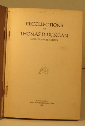 Recollections of Thomas D. Duncan: A Confederate Soldier.