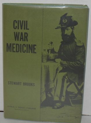 Civil War Medicine. Stewart Brooks