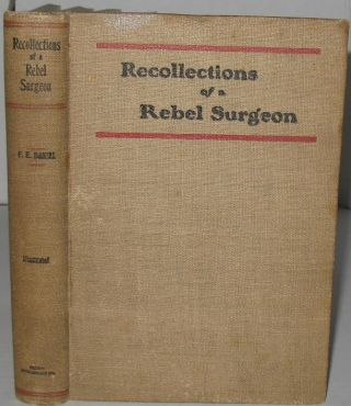 Recollections of a Rebel Surgeon. F. E. Dr Daniel