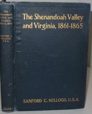 The Shenandoah Valley and Virginia, 1861-1865: A War Study