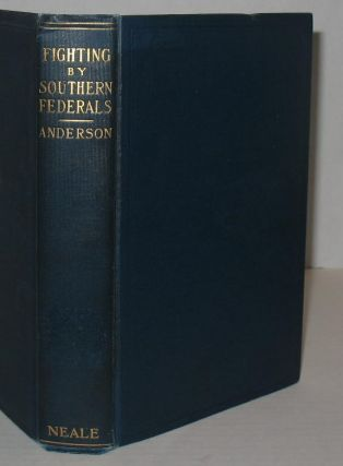 Fighting by Southern Federals. Charles C. Anderson