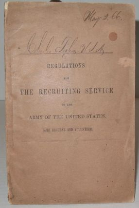 Regulations for the Recruiting Service of the Army of the United States Both Regular and...