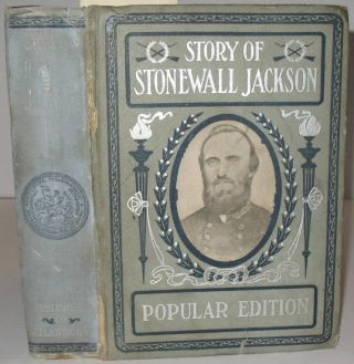 Story of Stonewall Jackson. William Chase