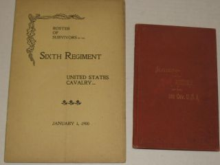 "War Record of the 6th Cavalry, USA. Marked ""Souvenir."" and Roster of Survivors Sixth..."