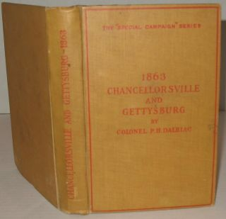 1863. Chancellorsville and Gettysburg. Special Campaign Series. Colonel P. H. Dalbiac