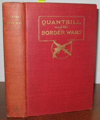 Quantrill and the Border Wars. William E. Connelley