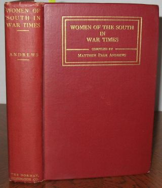 The Women of the South in War Times. Matthew P. Andrews
