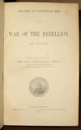Records of California Men in the War of the Rebellion, 1861-1867