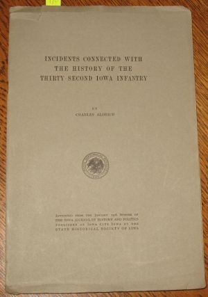 Incidents Connected with the History of the Thirty-Second Iowa Infantry. Charles Aldrich