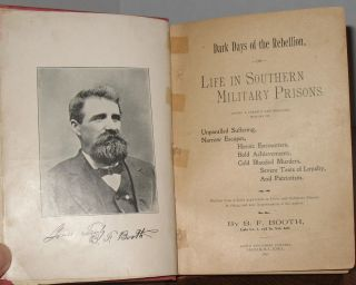 Dark Days of the Rebellion: Life in Southern Military Prisons.