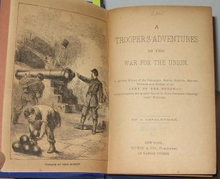 A Troopers Adventures in the War for the Union.