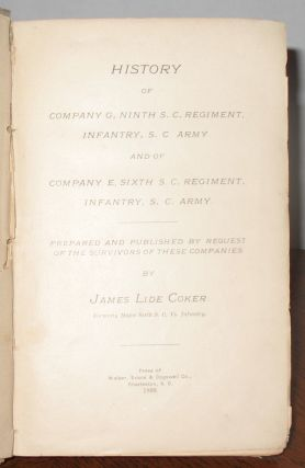 History of Company G, Ninth S.C. Regiment, Infantry, S.C. Army and of Company E, Sixth S.C. Regiment, Infantry, S.C. Army.